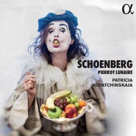 Schoenberg: Pierrot lunaire <br>Patricia Kopatchinskaja <br>Alpha Classics