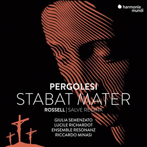 Pergolesi. Stabat Mater <br>Rossell. Salve Regina <br>Resonanz <br>harmonia mundi