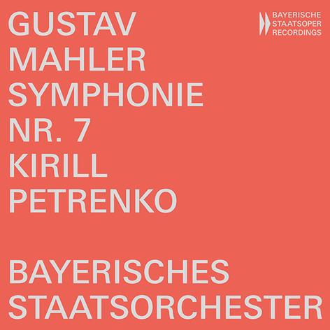 Gustav Mahler <br>SymphonieNr.7. KirillPetrenko <br>Bayerisches Staatsorchester <br>Bayerische Staatsoper Recordings