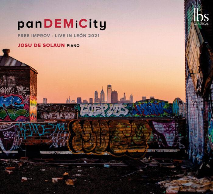 panDEMiCity  <br>free improv – live in León 2021  <br>JOSU DE SOLAUN piano  <br>Ibc Classical