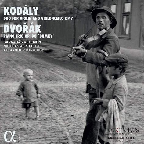 Kodály: Duo for Violin and Violoncello Op. 7 <br>Dvořák:Piano Trio Op. 90 «Dumky» <br>Barnabás Kelemen (violin), Nicolas Altstaedt (cello), Alexander Lonquich (piano) <br>Alpha